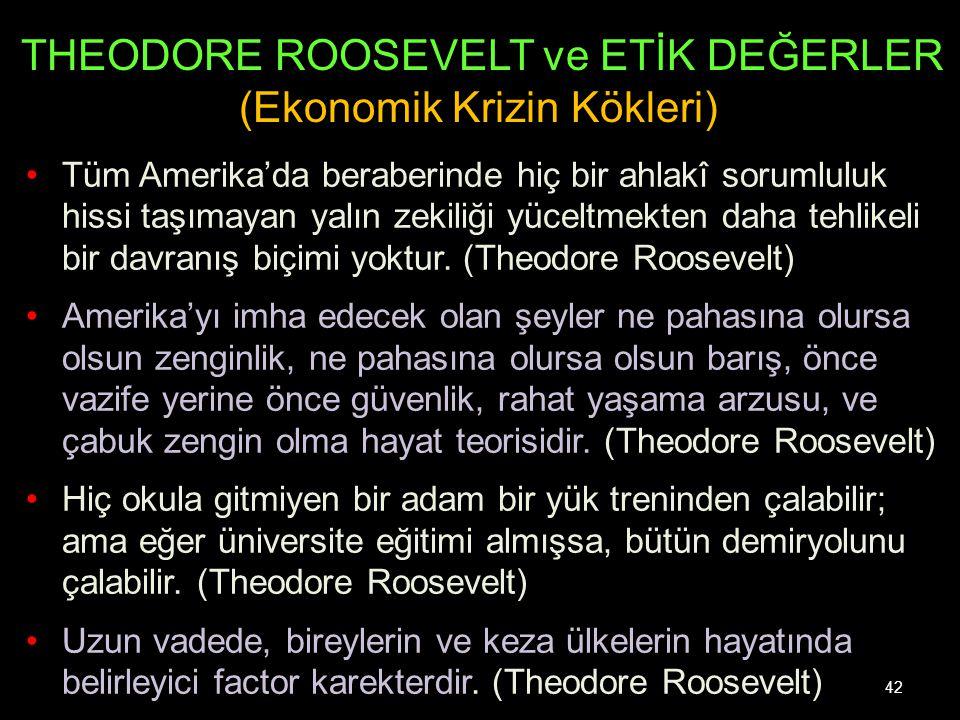 THEODORE ROOSEVELT ve ETİK DEĞERLER (Ekonomik Krizin Kökleri)