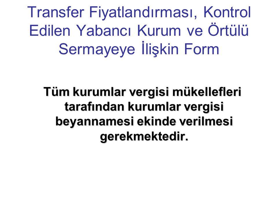 Transfer Fiyatlandırması, Kontrol Edilen Yabancı Kurum ve Örtülü Sermayeye İlişkin Form