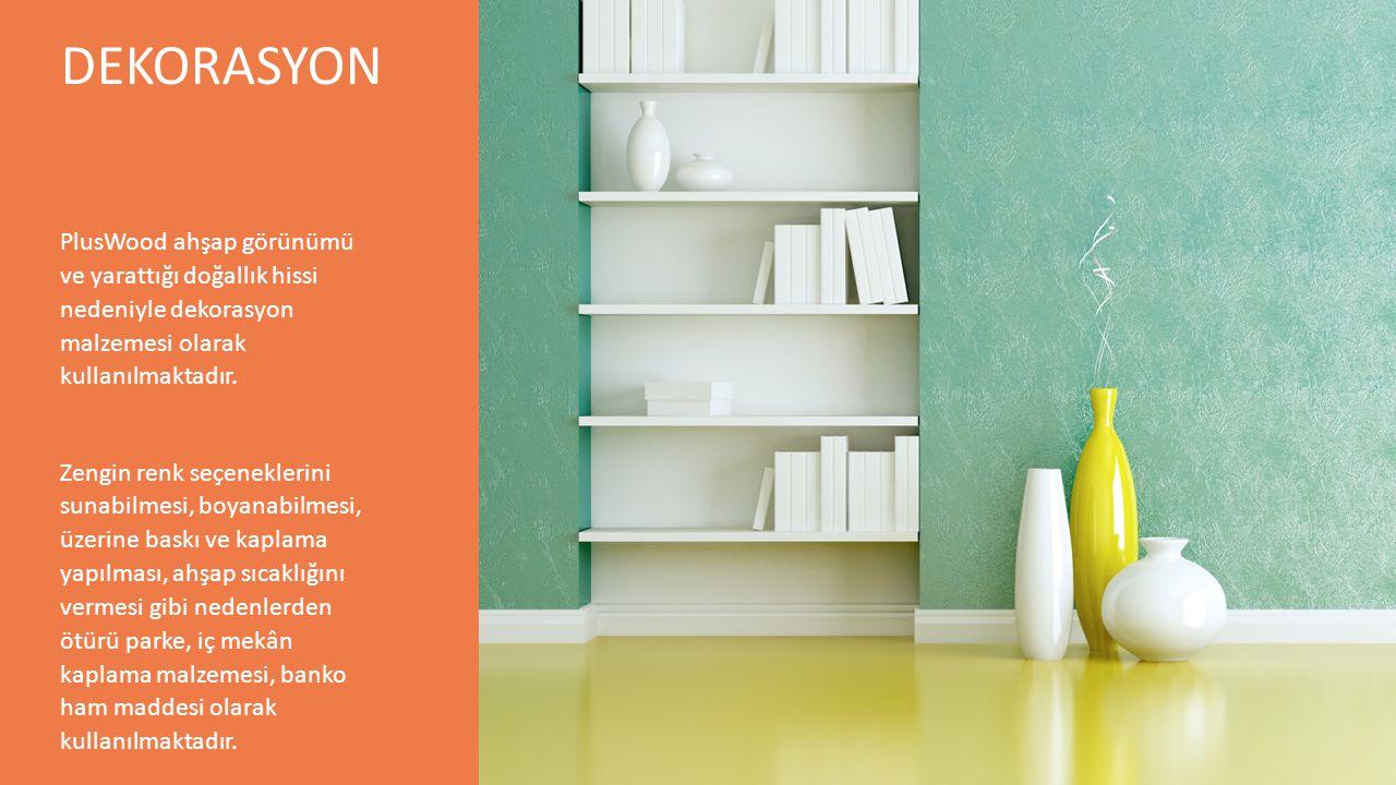 DEKORASYON PlusWood ahşap görünümü ve yarattığı doğallık hissi nedeniyle dekorasyon malzemesi olarak kullanılmaktadır.