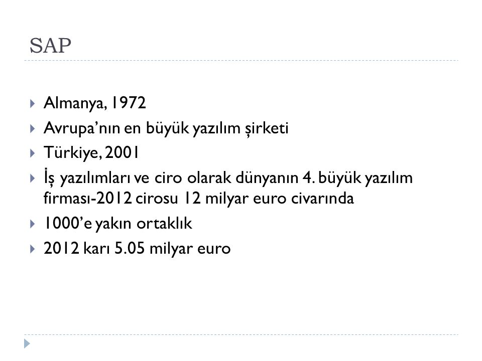 SAP Almanya, 1972 Avrupa'nın en büyük yazılım şirketi Türkiye, 2001