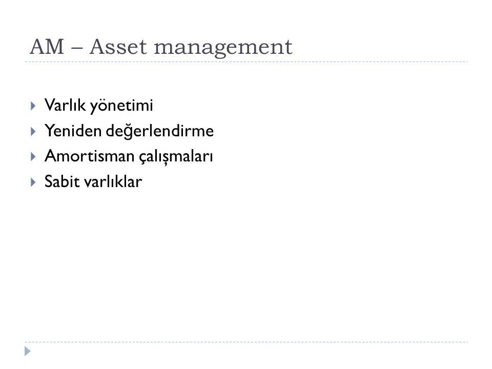 AM – Asset management Varlık yönetimi Yeniden değerlendirme