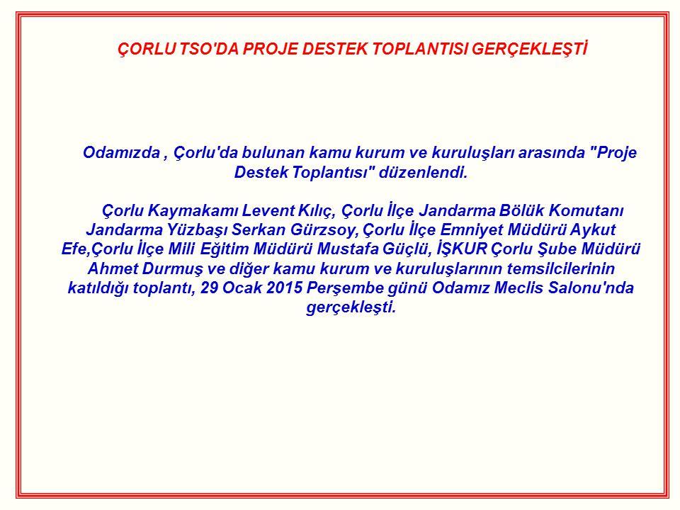 ÇORLU TSO DA PROJE DESTEK TOPLANTISI GERÇEKLEŞTİ