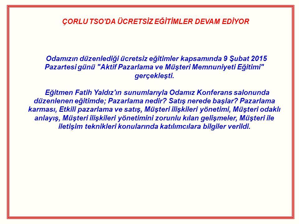 ÇORLU TSO DA ÜCRETSİZ EĞİTİMLER DEVAM EDİYOR