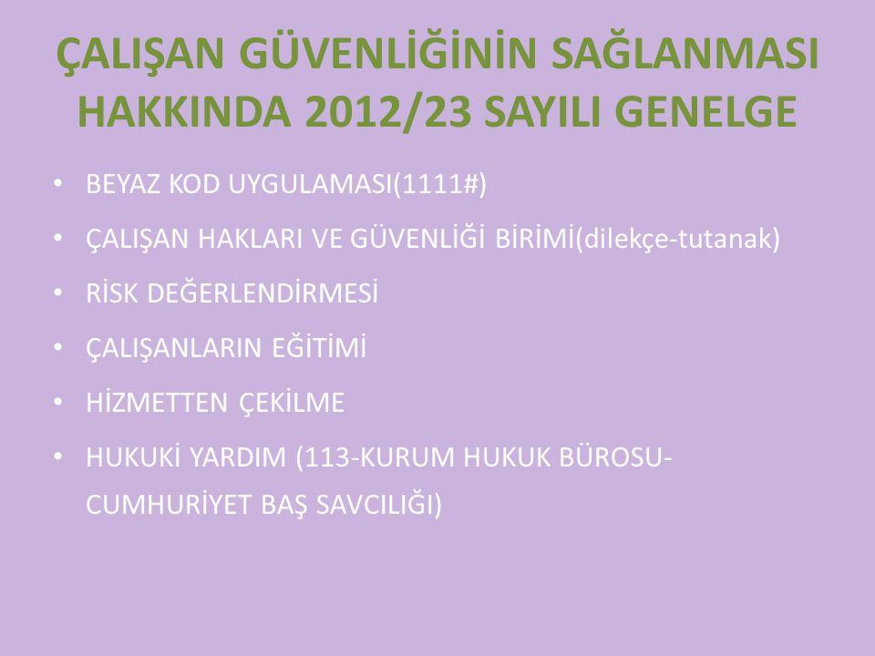 ÇALIŞAN GÜVENLİĞİNİN SAĞLANMASI HAKKINDA 2012/23 SAYILI GENELGE