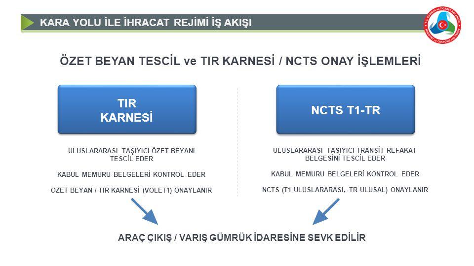 ÖZET BEYAN TESCİL ve TIR KARNESİ / NCTS ONAY İŞLEMLERİ