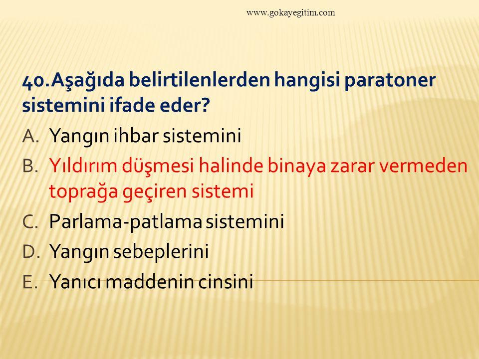 40.Aşağıda belirtilenlerden hangisi paratoner sistemini ifade eder