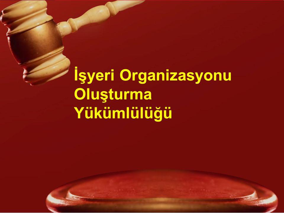 İşyeri Organizasyonu Oluşturma Yükümlülüğü
