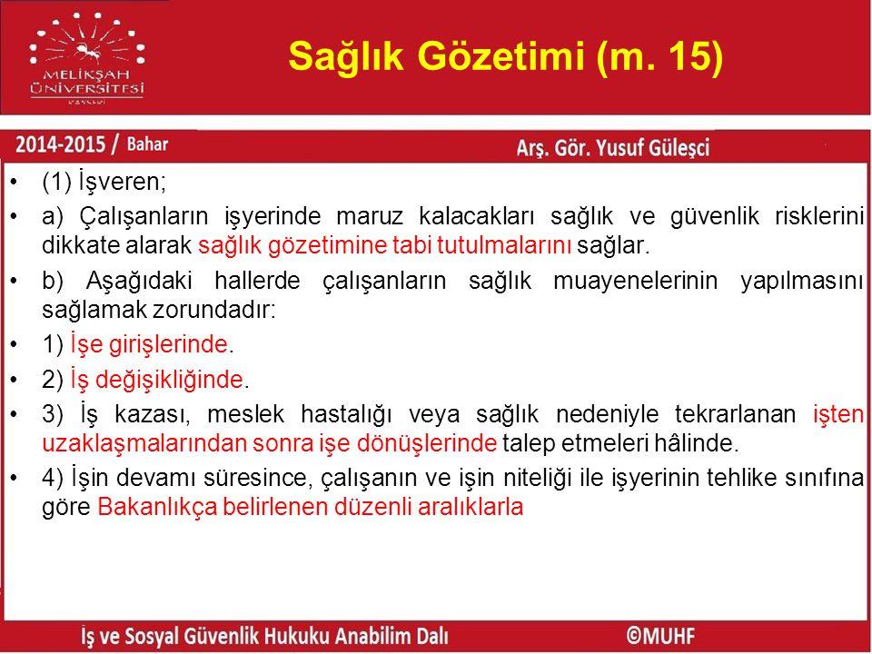 Sağlık Gözetimi (m. 15) (1) İşveren;