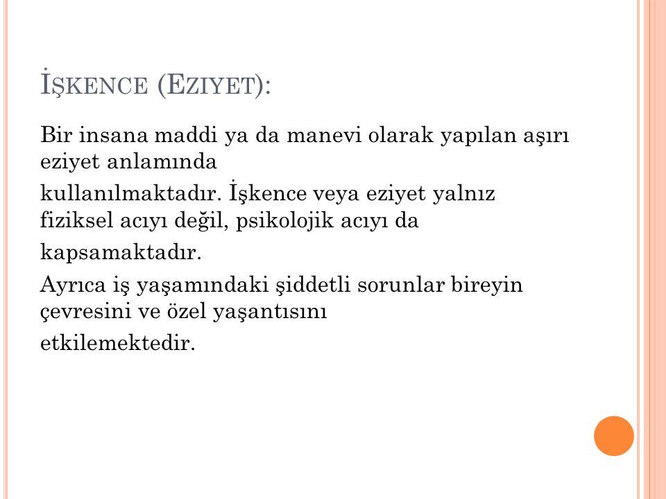 İşkence (Eziyet):