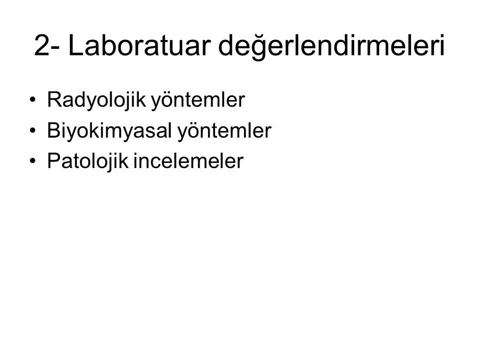 2- Laboratuar değerlendirmeleri