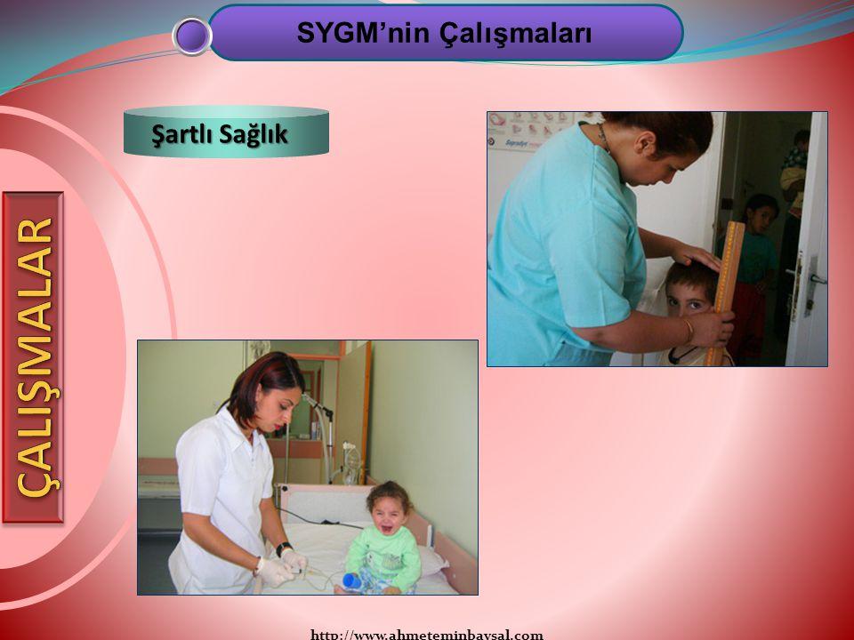 ÇALIŞMALAR SYGM'nin Çalışmaları Şartlı Sağlık