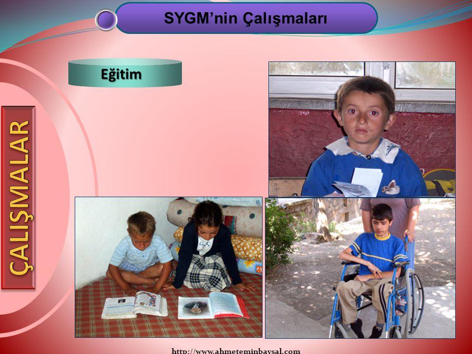 SYGM'nin Çalışmaları Eğitim ÇALIŞMALAR http://www.ahmeteminbaysal.com