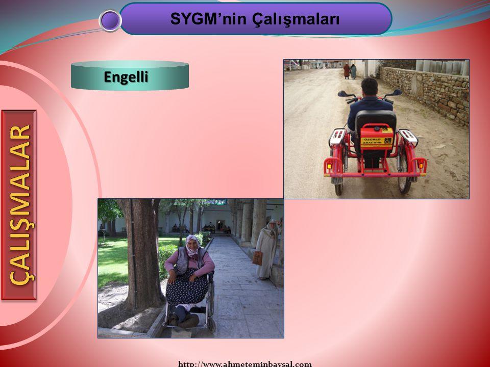 SYGM'nin Çalışmaları Engelli ÇALIŞMALAR http://www.ahmeteminbaysal.com