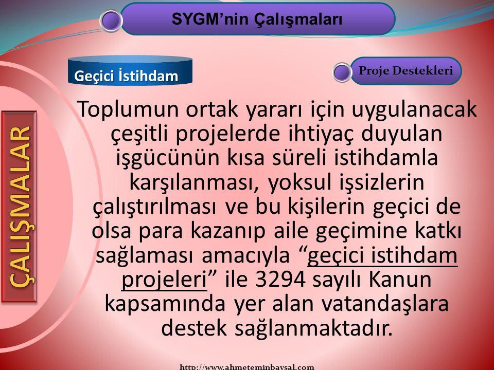 SYGM'nin Çalışmaları Geçici İstihdam. Proje Destekleri.