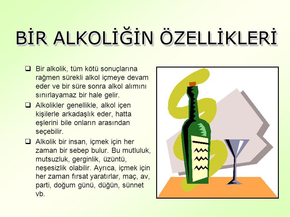 BİR ALKOLİĞİN ÖZELLİKLERİ
