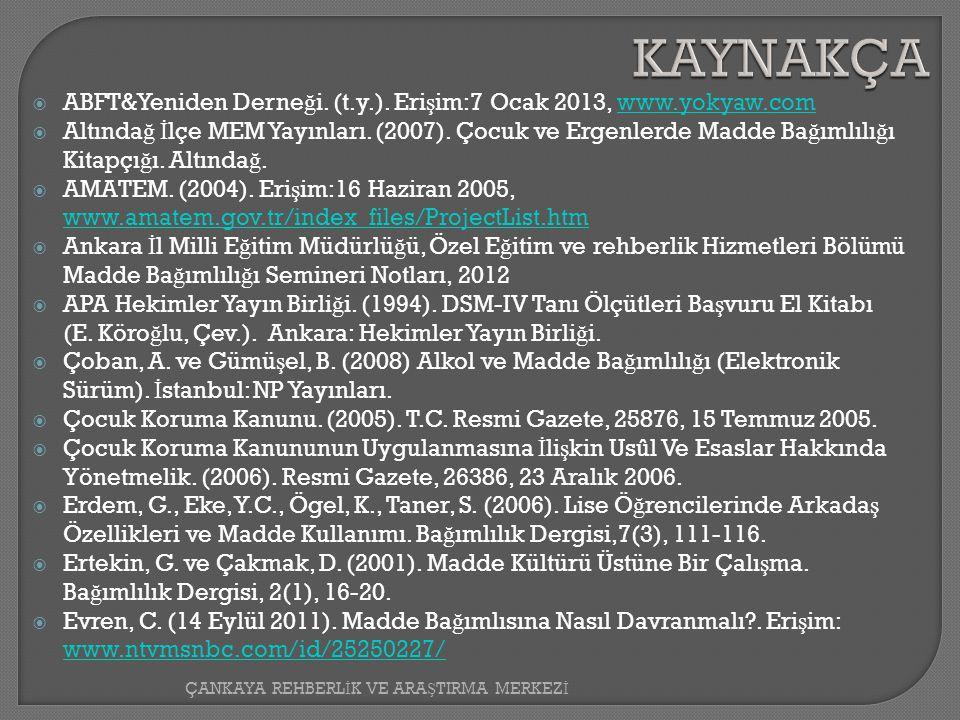 KAYNAKÇA ABFT&Yeniden Derneği. (t.y.). Erişim:7 Ocak 2013, www.yokyaw.com.