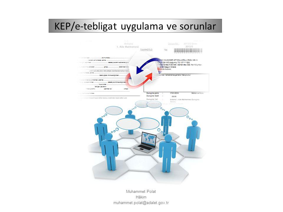 KEP/e-tebligat uygulama ve sorunlar