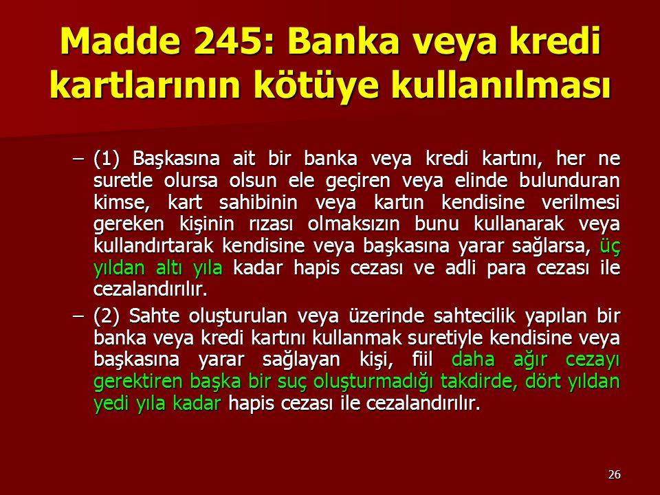 Madde 245: Banka veya kredi kartlarının kötüye kullanılması