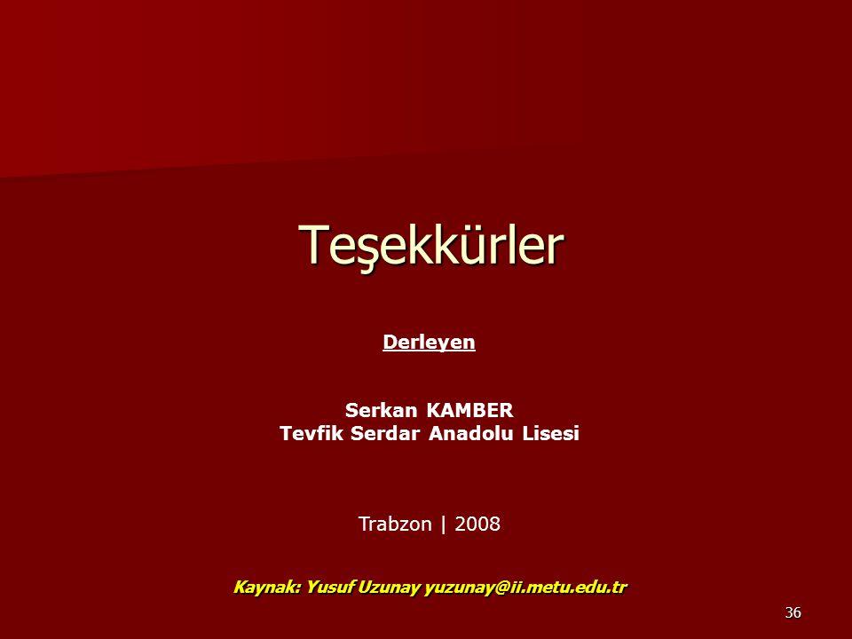 Teşekkürler Derleyen Serkan KAMBER Tevfik Serdar Anadolu Lisesi