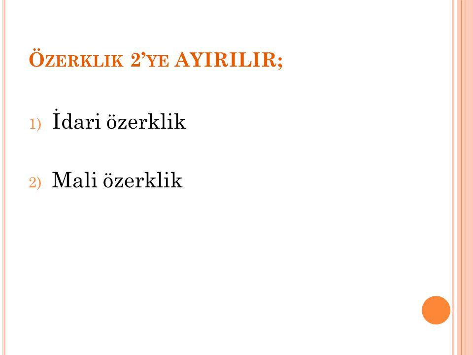 Özerklik 2'ye AYIRILIR;