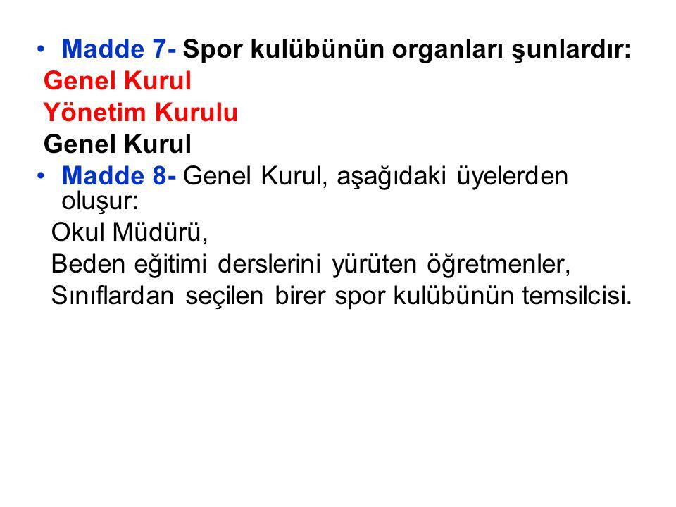 Madde 7- Spor kulübünün organları şunlardır: