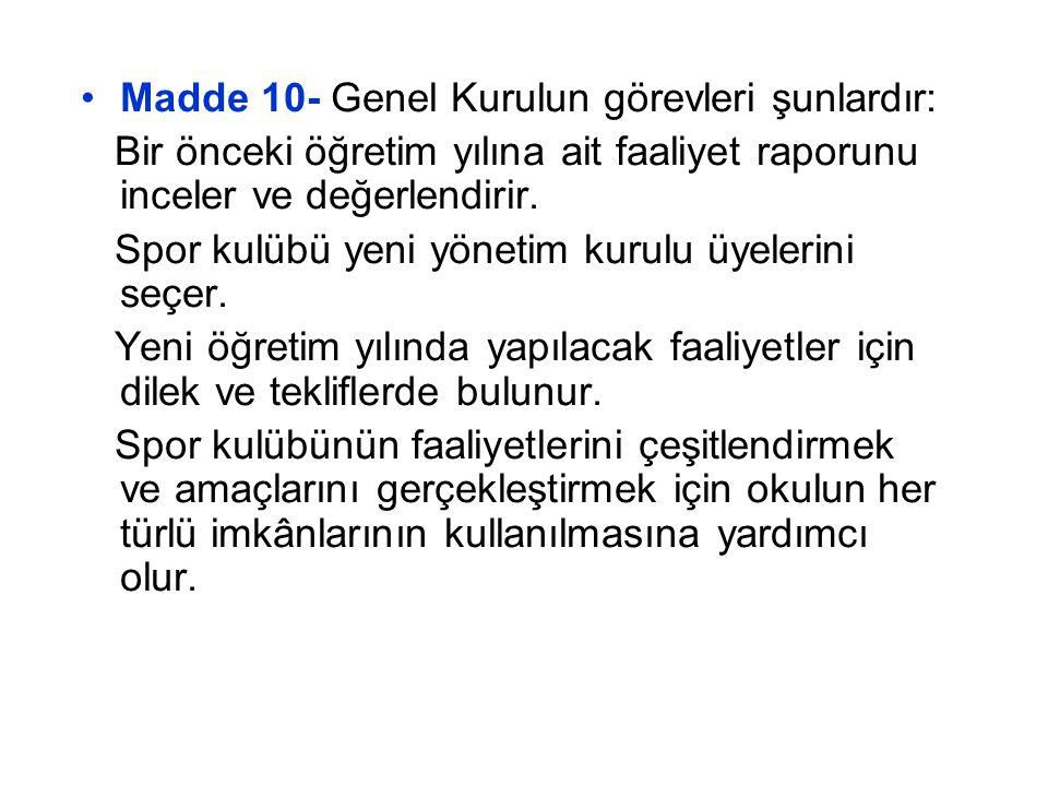Madde 10- Genel Kurulun görevleri şunlardır: