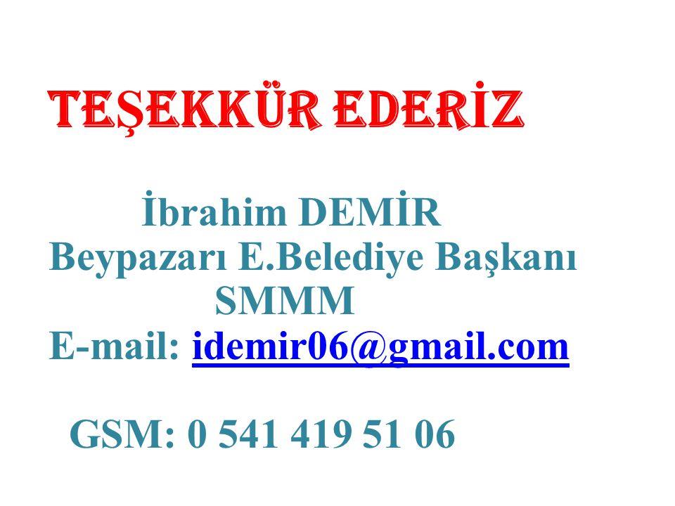 TEŞEKKÜR EDERİZ İbrahim DEMİR Beypazarı E