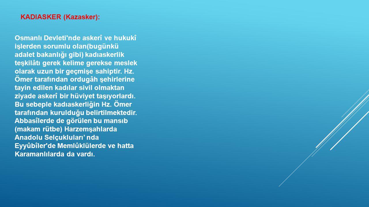 KADIASKER (Kazasker):