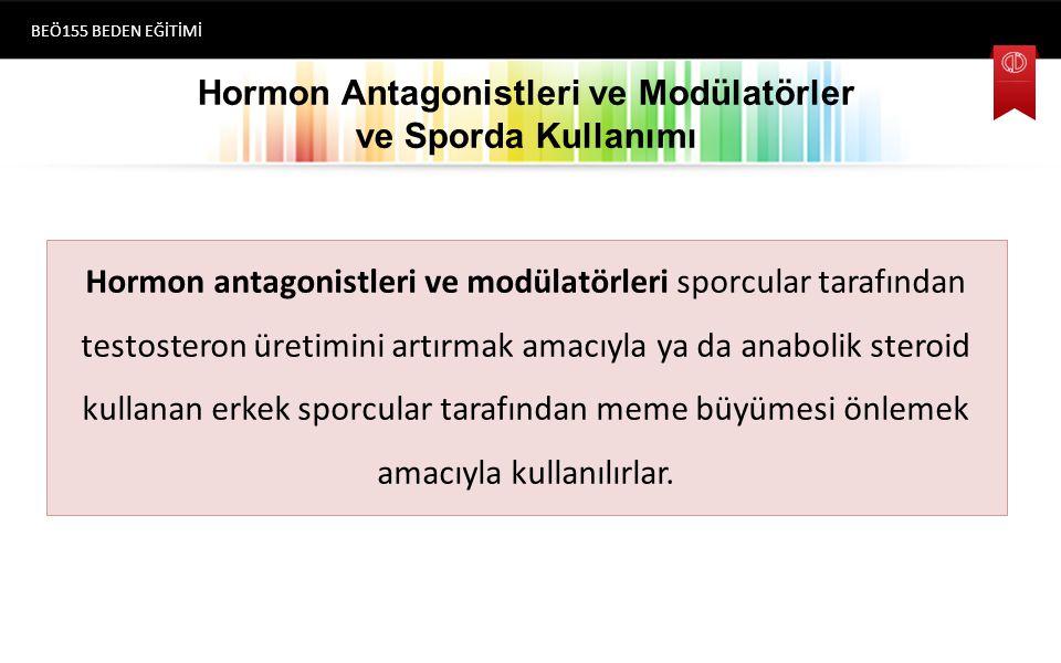 Hormon Antagonistleri ve Modülatörler ve Sporda Kullanımı