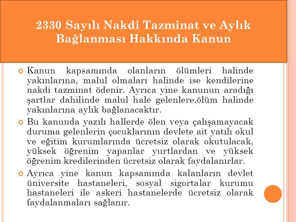 2330 Sayılı Nakdi Tazminat ve Aylık Bağlanması Hakkında Kanun