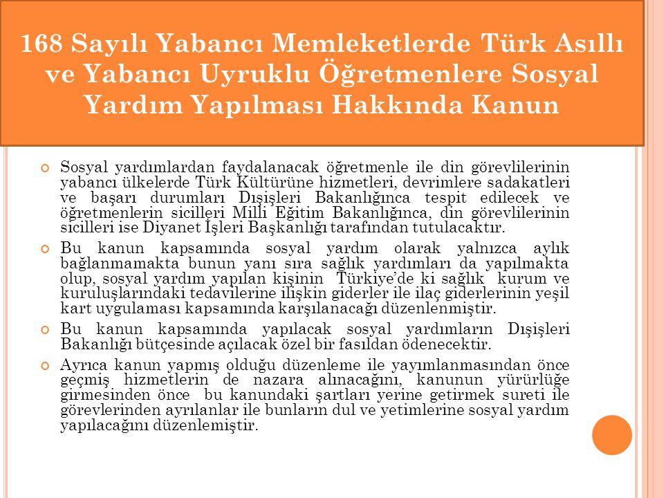 168 Sayılı Yabancı Memleketlerde Türk Asıllı ve Yabancı Uyruklu Öğretmenlere Sosyal Yardım Yapılması Hakkında Kanun