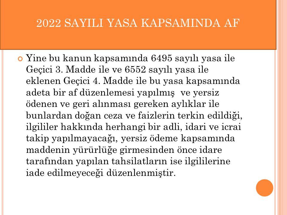 2022 SAYILI YASA KAPSAMINDA AF