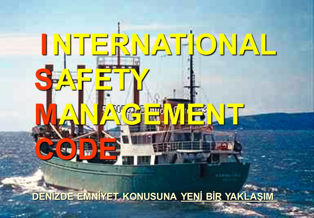 S M CODE NTERNATIONAL ANAGEMENT I AFETY