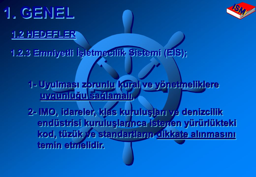 1. GENEL 1.2 HEDEFLER 1.2.3 Emniyetli İşletmecilik Sistemi (EİS);