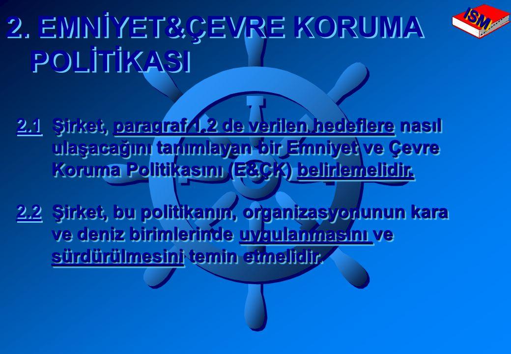 2. EMNİYET&ÇEVRE KORUMA POLİTİKASI