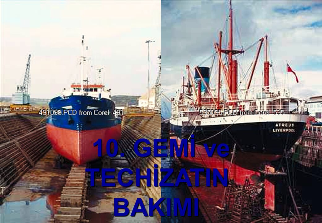 10. GEMİ ve TECHİZATIN BAKIMI