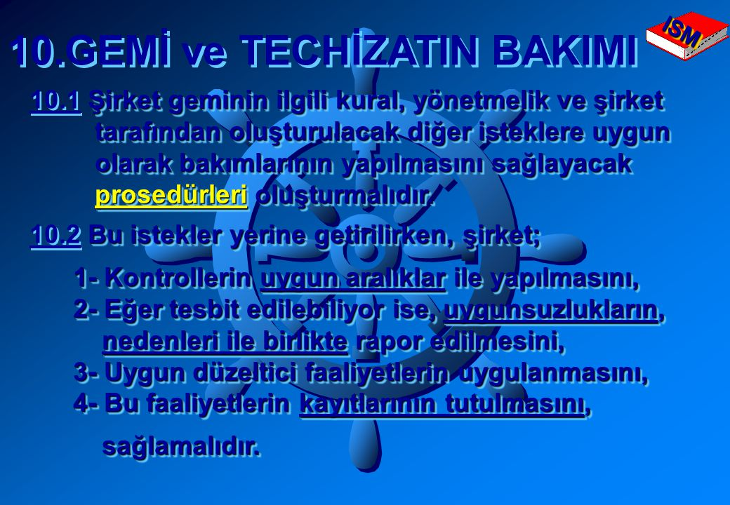 10.GEMİ ve TECHİZATIN BAKIMI