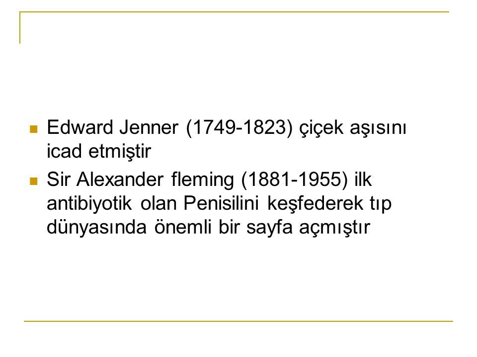 Edward Jenner (1749-1823) çiçek aşısını icad etmiştir
