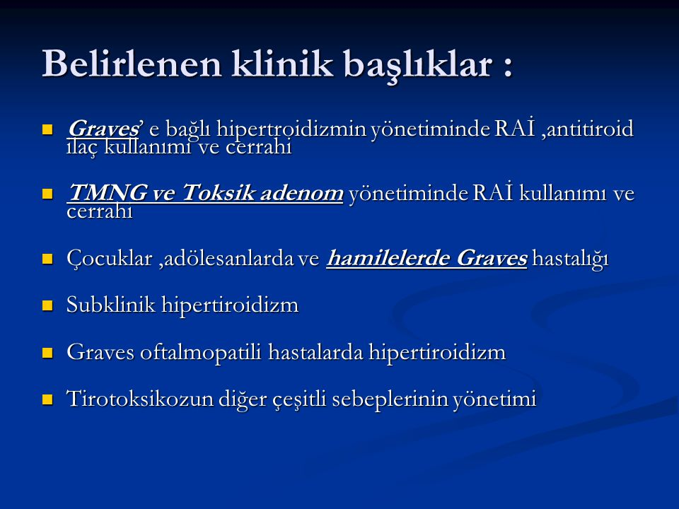 Belirlenen klinik başlıklar :