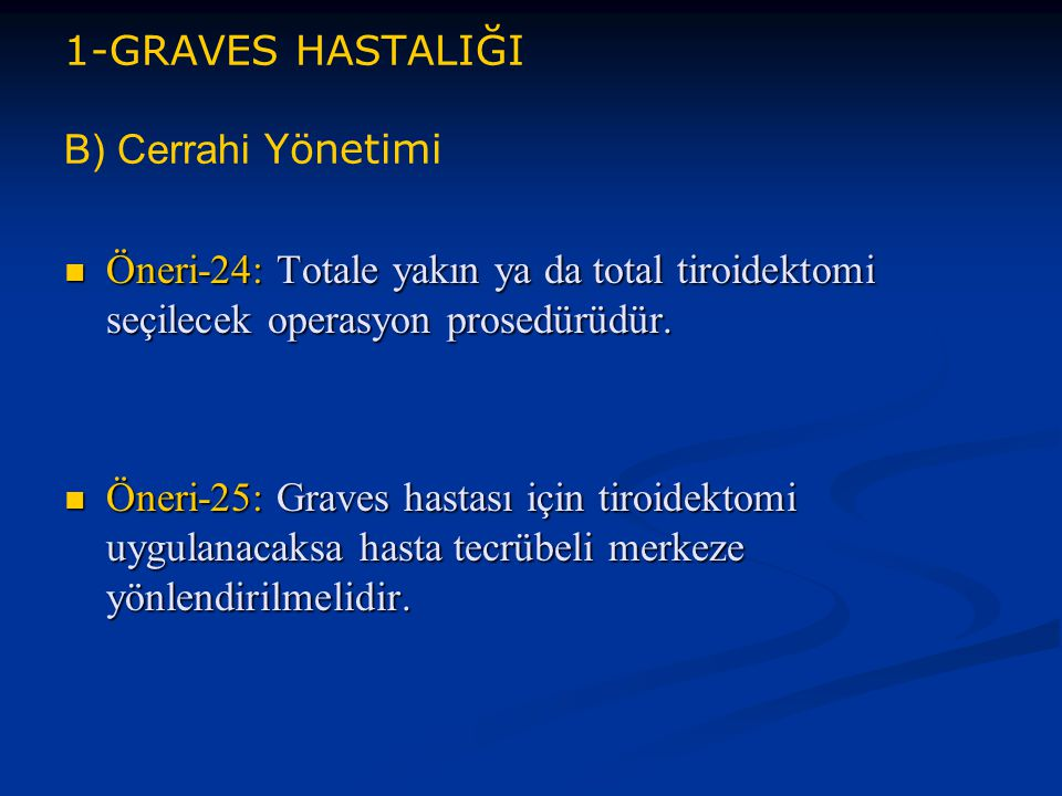 1-GRAVES HASTALIĞI B) Cerrahi Yönetimi