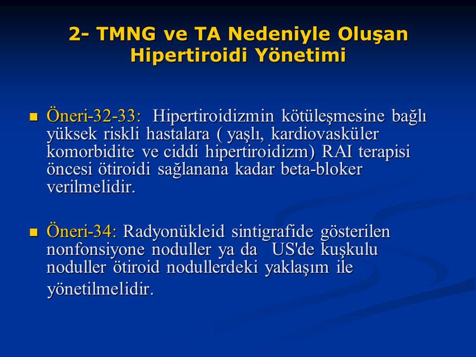 2- TMNG ve TA Nedeniyle Oluşan Hipertiroidi Yönetimi