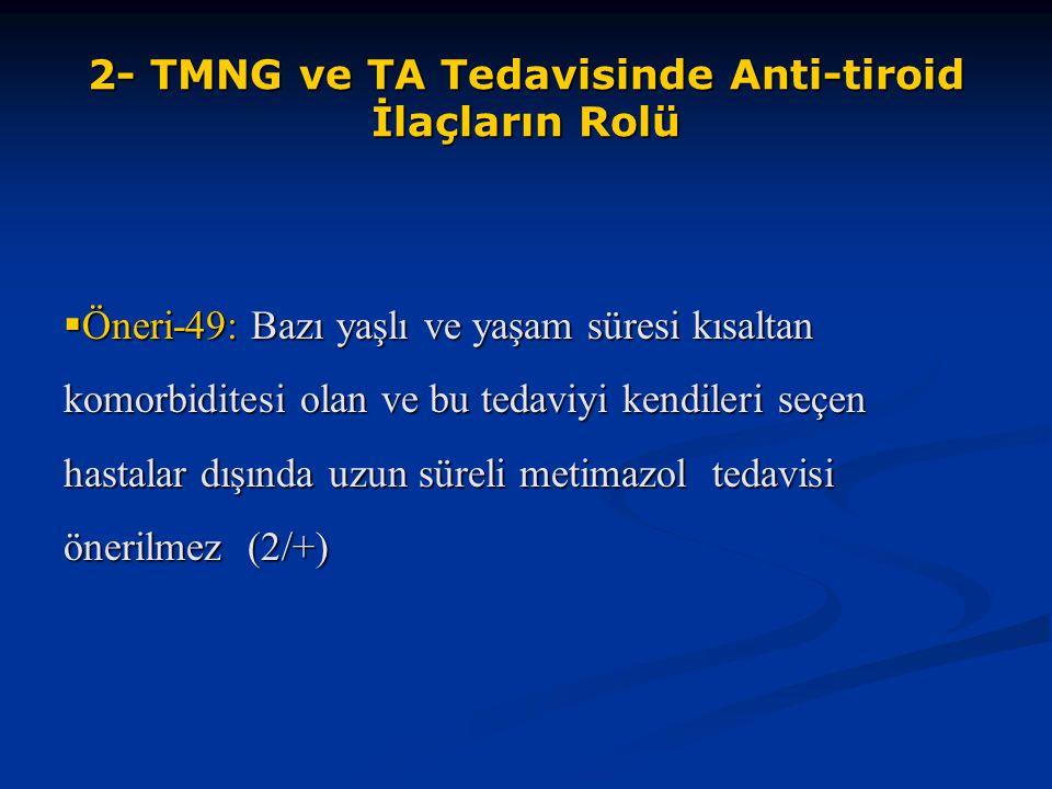 2- TMNG ve TA Tedavisinde Anti-tiroid İlaçların Rolü