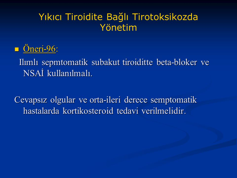 Yıkıcı Tiroidite Bağlı Tirotoksikozda Yönetim