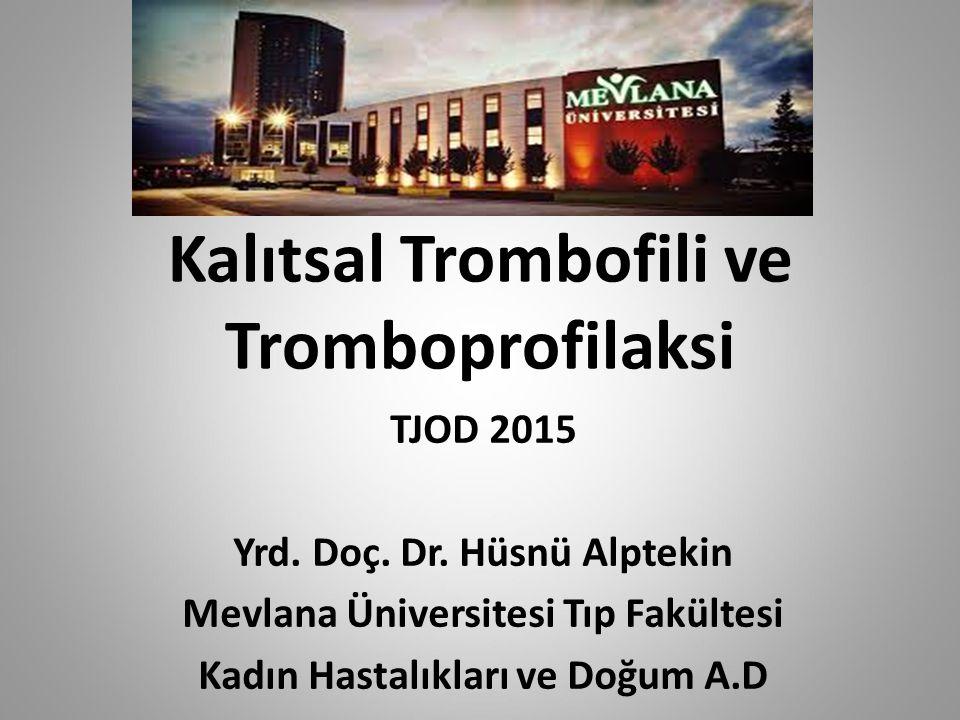 Kalıtsal Trombofili ve Tromboprofilaksi