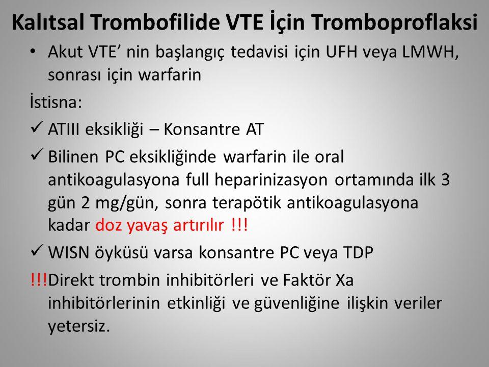 Kalıtsal Trombofilide VTE İçin Tromboproflaksi