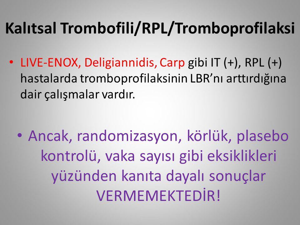 Kalıtsal Trombofili/RPL/Tromboprofilaksi