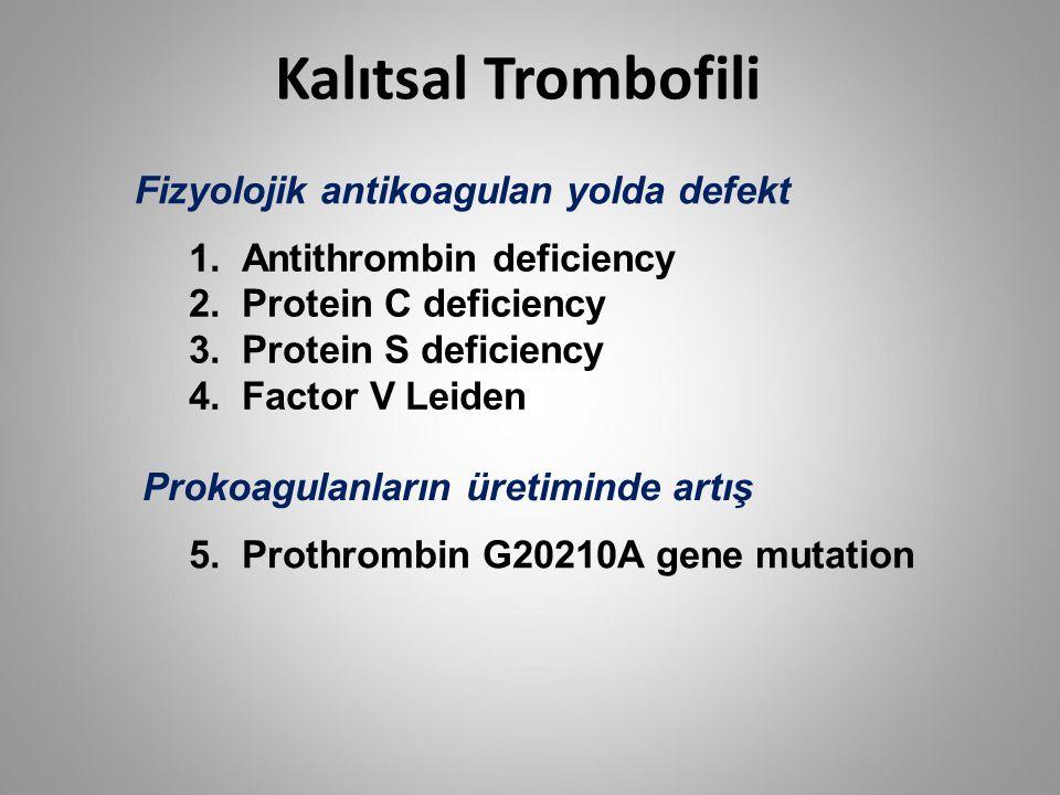 Kalıtsal Trombofili Fizyolojik antikoagulan yolda defekt