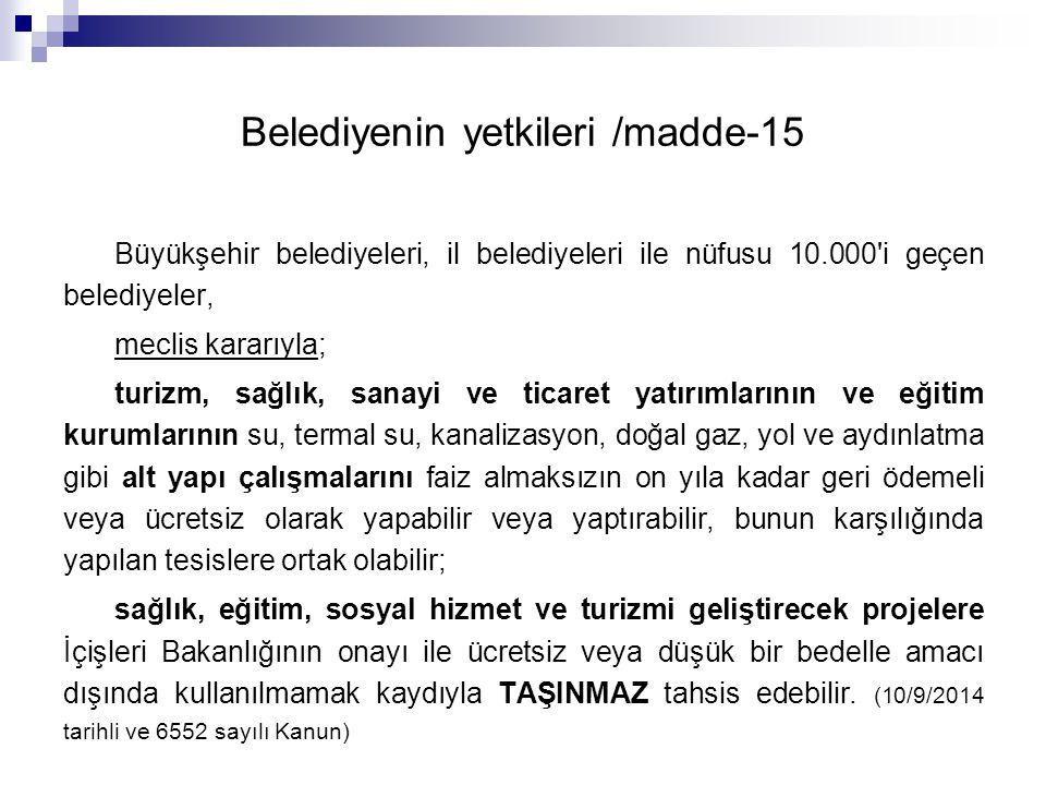 Belediyenin yetkileri /madde-15