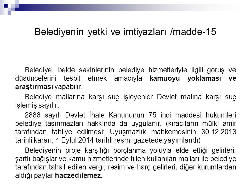 Belediyenin yetki ve imtiyazları /madde-15