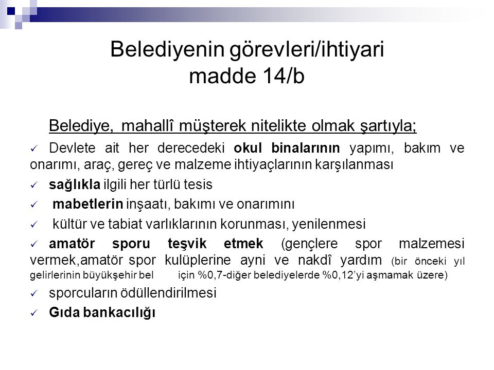 Belediyenin görevleri/ihtiyari madde 14/b